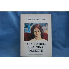 Ana Isabel, Una Niña Decente. Antonia Palacios.