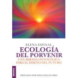 Ecología Del Porvenir.una Mirada Ontólogica Para El Diseño D