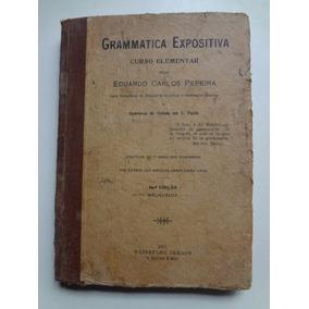 Livro Grammatica Expositiva Eduardo Carlos Pereira