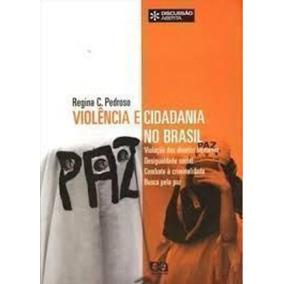 Livro Violência E Cidadania No Brasil Regina C. Pedroso