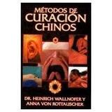 Metodos De Curacion Chino Dr. Heinrich Y Anna Von Rottausc