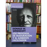 Los Procesos De Maduración - Winnicott - Paidós