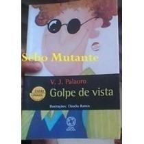 Golpe De Vista - Entre Linhas - Editora Atual V. J. Palaoro
