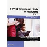 Servicio Y Atención Al Cliente En Restaurante. Uf0259 (cp -