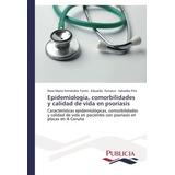 Epidemiología, Comorbilidades Y Calidad De Vida En Psoriasis