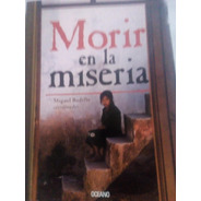 Libro Morir En La Miseria Miguel Badillo Municipios Pobreza