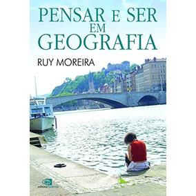 Pensar E Ser Em Geografia De Ruy Moreira Contexto