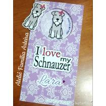 Carteirinha De Vacinação - Personalizada Pet - Schnauzer...