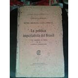 Vicente Quesada La Política Imperialista Del Brasil