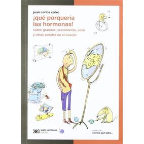 ¡qué Porquería Las Hormonas!: Sobre Granitos, Crecimiento,