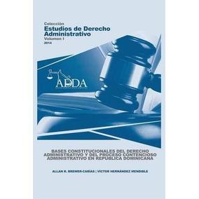 Libro Bases Constitucionales Del Derecho Administrativo Y De