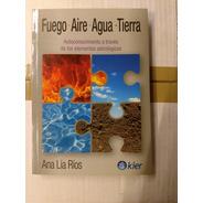 Fuego Aire Agua Tierra Ana Lia Rios