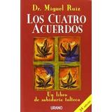 Los Cuatro Acuerdos Dr. Miguel Ruíz