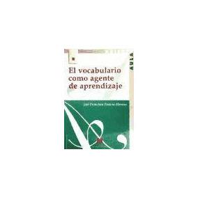 El Vocabulario Como Agente De Aprendizaje(libro Filología Es