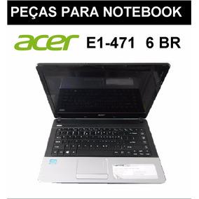 Peças Do Notebook Acer E1 471 Br