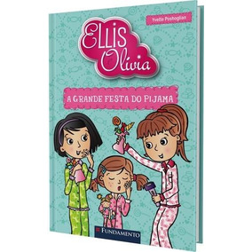 Ellis E Olivia - A Grande Festa Do Pijama