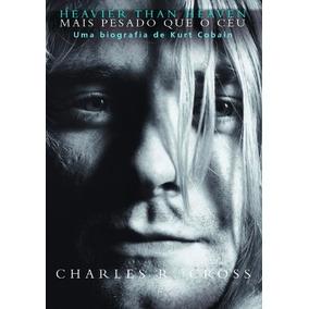 Mais Pesado Que O Céu - Uma Biografia De Kurt Cobain - Novo