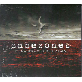 Cabezones - El Naufragio Del Alma Cd 2017 - Los Chiquibum