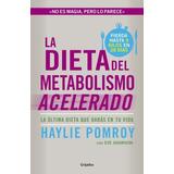 La Dieta Del Metabolismo Acelerado - Haylie Pomroy - Libro