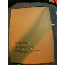 Libro Toreros Mexicanos (antiguo, Toros, Fiesta Brava, Ole)