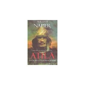 Atila: Los Hunos A Las Puertas De Atila 2) William Napier