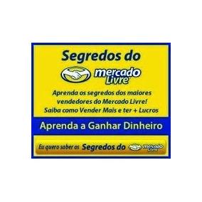 Segredo Dos Vendedores Do Mercado Livre Ebook`s +