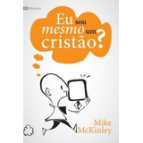 Livro Eu Sou Mesmo Um Cristão? - Mike Mckinley