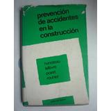 Prevención De Accidentes En La Construcción. Hanoteau Y Otro
