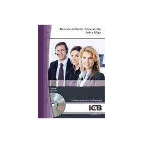 Atención Al Cliente: Cómo Vender Más Y Mejor(libro Promoción