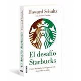 El Desafio De Starbucks De Howard Schultz En Pdf