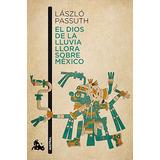 El Dios De La Lluvia Llora Sobre México; László Passuth
