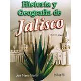 Libro Historia Y Geografia De Jalisco: Tercer Grado, Sec *ts