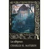 Los Albigenses (gótica); Charles Robert Maturin Envío Gratis