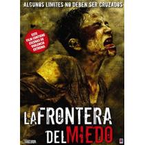 Dvd Gore La Frontera Del Miedo Frontieres 2007 Tampico