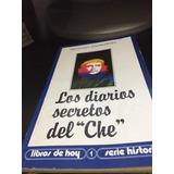 Los Diarios Secretos Del Che. Serie Historia Revista Hoy