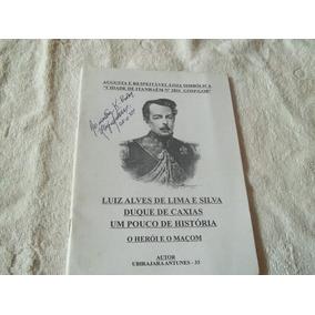 Luiz Alves De Lima E Silva - Autografado - Maçonaria