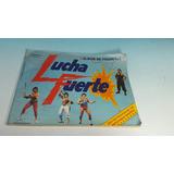 Figuritas - Album Lucha Fuerte Con 134 Figuritas Pegadas