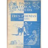 Tres Poemas Inmortales- Darío, Lorca & Neruda
