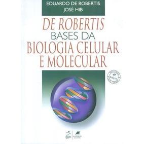De Robertis - Bases Da Biologia Celular E Molecular - 4ª Ed