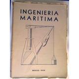 Libro Ingeniería Marítima Edición Antigua Único 1959