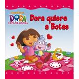 Dora Quiere A Botas (dora La Exploradora)(libro Infantil Y J
