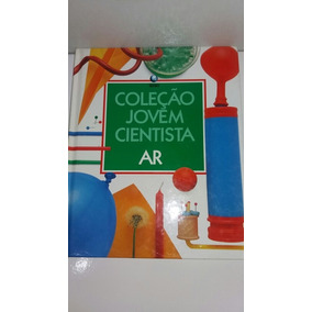 Coleção Jovem Cientista Ar Editora Globo - Pl