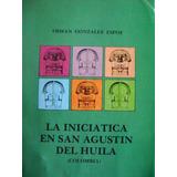 La Iniciática En San Agustín Del Huila, Colombia; Osman Gonz