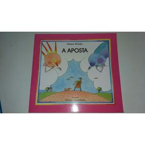 A Aposta Tatiana Belinky Livro Infantil - Tv