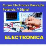 Cursos Ing. Electronica Basica, De Potencia