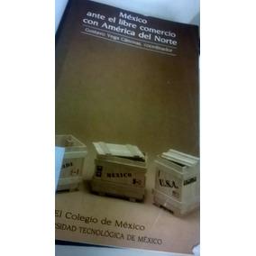 México Ante El Libre Comercio Con América Del Norte Vega