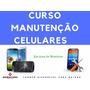 Curso Conserto E Manutenção De Celular/ Tablet/ Online