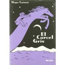 Corcel Gris, El; Hope Larson