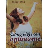 Como Vivir Con Optimismo