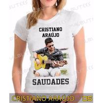 Cristiano Araujo Baby Look Cantor Sertanejo Camiseta Famoso